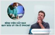 Bệnh viện cắt bao quy đầu ở TPHCM?