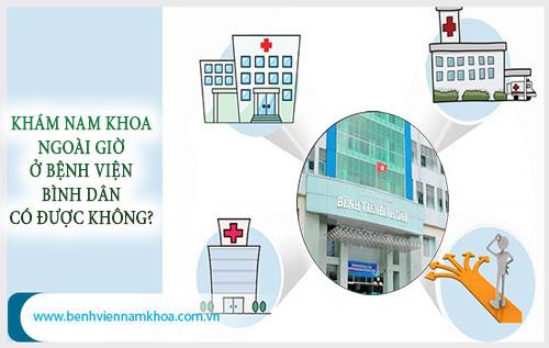 Khám nam khoa ngoài giờ ở bệnh viện Bình Dân có được không?